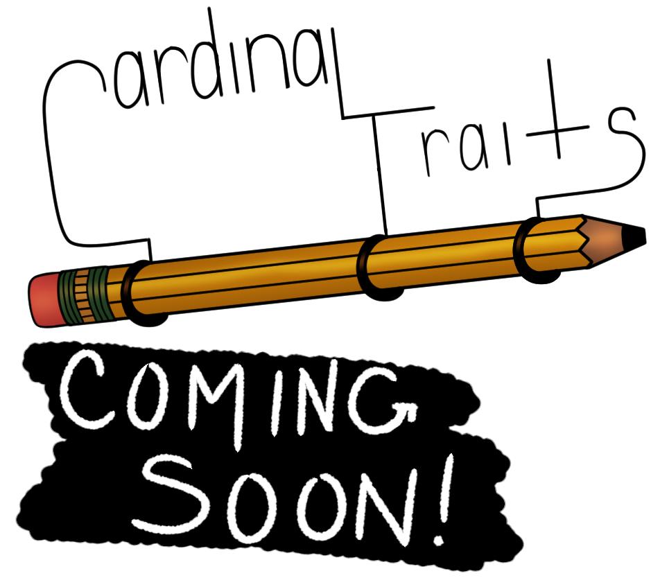 Cardinal Traits Coming Soon!